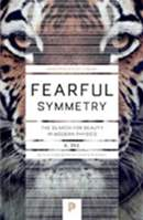 Fearful Symmetry: The Search of Beauty in Modern Physics