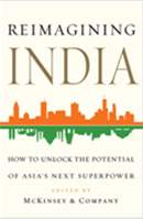 Reimagining India: How to Unlock the Potential of Asia